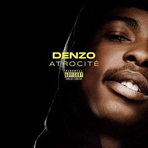 Denzo Atrocité Album